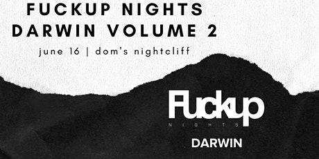 Fuckup Nights Darwin : Volume 2 Tickets
