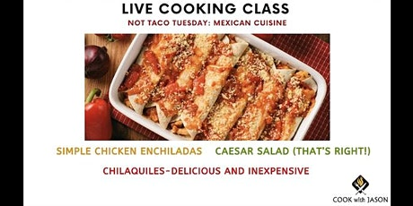 LIVE Cooking Class: Not Taco Tuesday: Mexican Cuisine tickets