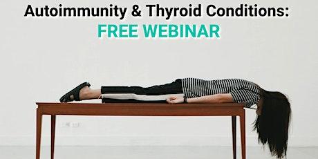 Thyroid and Autoimmune Solutions - Live Webinar tickets