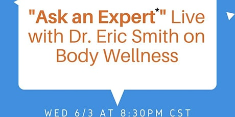 Ask an Expert Live with Dr. Eric Smith on Body Wellness tickets