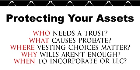 Protecting your Assets - Probate, Trust, Incorporation? tickets