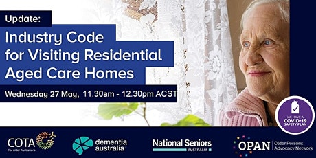 Update: Industry Code for Visiting Residential Aged Care Homes Webinar tickets
