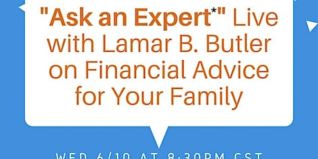 Ask an Expert Live with Lamar B. Butler on Financial Advice tickets