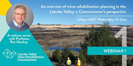 Mine rehabilitation in the Latrobe Valley: A Commissioner's perspective tickets