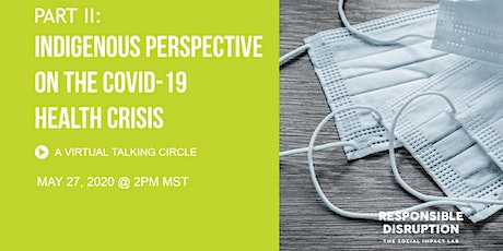 Part II: Indigenous Perspective on the COVID-19 Health Crisis tickets