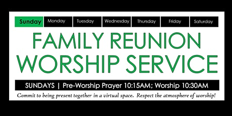 Family Reunion: Come, Meet the Family, & Worship God Together! tickets
