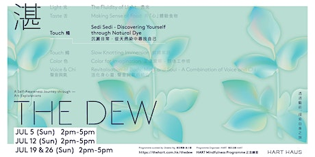 The Dew Workshop #3 - Touch | Discovering Yourself through Natural Dye tickets