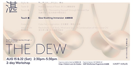 The Dew Workshop #4 - Touch | Slow Knotting Immersion tickets
