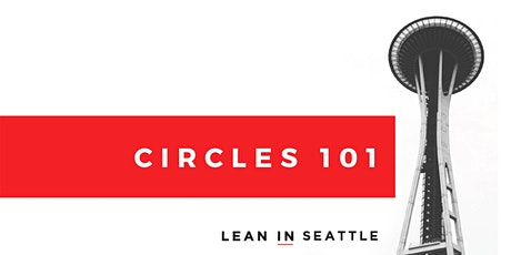 Circles 101 - A virtual introduction to Lean In Circles tickets
