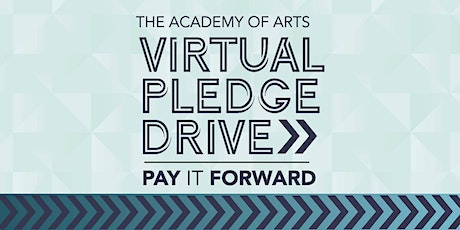 The Academy of Arts Virtual Pledge Drive tickets