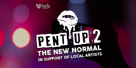 Pent Up 2: The New Normal tickets
