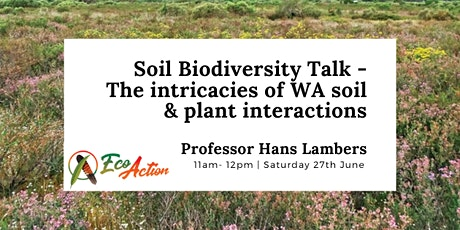 Soil Biodiversity Talk -  The intricacies of  WA soil &  plant interactions tickets