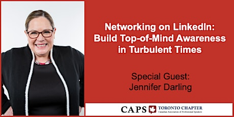 CAPS Toronto (June 8): Networking on LinkedIn - Build Top-of-Mind Awareness in Turbulent Times [VIRTUAL EVENT] tickets