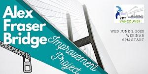 WEBINAR - Alex Fraser Bridge Improvement Project...