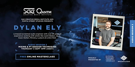 Dylan Ely Masterclass Series   Session 3: Mixing and PT Session Techniques tickets