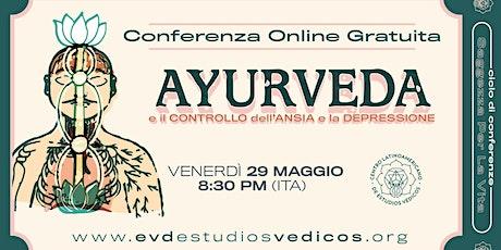 Conferenza gratuita  Ayurveda e il controllo dell'ansia e della depressione biglietti