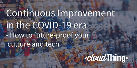 Continuous Improvement - How to future-proof your culture and tech. tickets