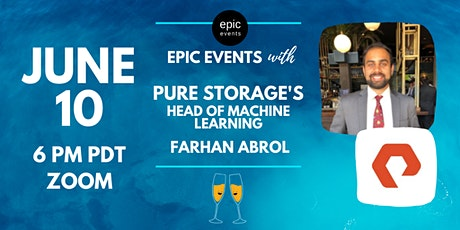 Fireside Chat with Pure Storage's Head of Machine Learning Farhan Abrol (On Zoom) tickets