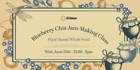 Blueberry Chia Jam-Making: Plant-Based Whole Food tickets