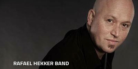 Rafael Hekker Band (Middag) tickets
