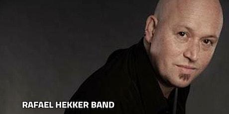 Rafael Hekker Band (Avond) tickets
