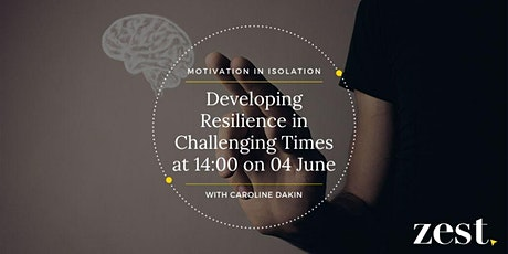 Developing Resilience in Challenging Times with Caroline Dakin tickets