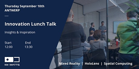 Mixed Reality Innovation Lunch Talk - Antwerp tickets