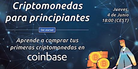 Criptomonedas para principiantes - Aprende a comprar tus primeras Criptomonedas en Coinbase (4 de Junio) // Cryptocurrencies for beginners - Learn how to buy your first cryptocurrencies in Coinbase (June 11th) entradas