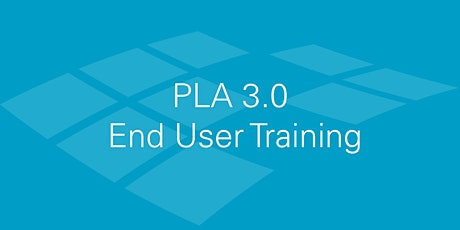 PLA 3.0 End User Training - Thu, June 25 tickets