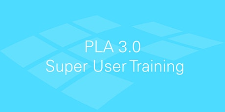 PLA 3.0 Super User Training - Mon, Oct 05-06 tickets