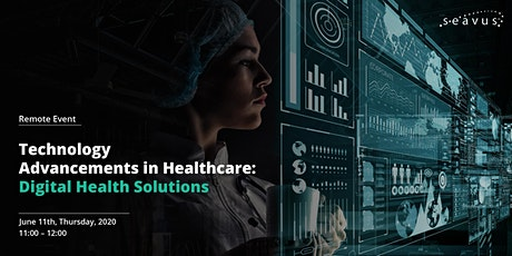 Technology Advancements in Healthcare - Digital Health Solutions tickets