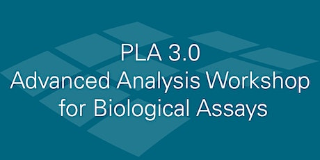 PLA 3.0 Advanced Analysis Workshop for Biological Assays - Wed, Oct 07 tickets