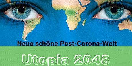 Neue schöne Post-Corona-Welt – Utopia 2048 Tickets