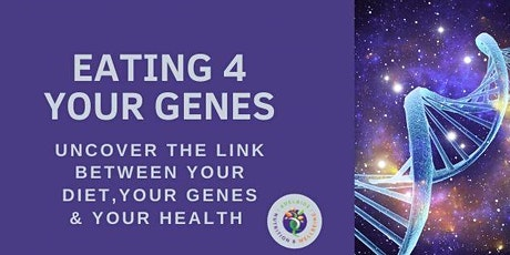 Eating 4 Your Genes- The Basics tickets