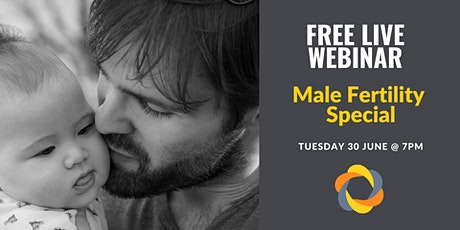 FREE Fertility Webinar: Male Fertility Special tickets