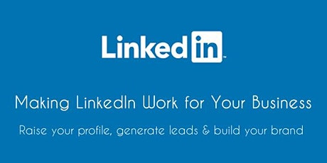 Making LinkedIn work for your business tickets