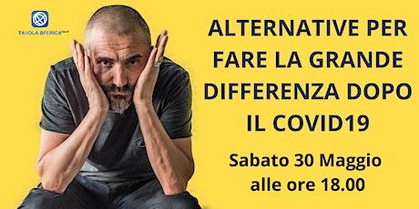 ALTERNATIVE PER FARE LA GRANDE DIFFERENZA DOPO IL COVID-19 biglietti