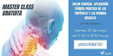 Master Class: Aplicación teórico-práctica de tortícolis y hernias discales entradas