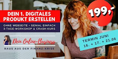 Dein 1. digitales Produkt erstellen - Crashkurs inkl. 3-Tage-Workshop Juni Tickets
