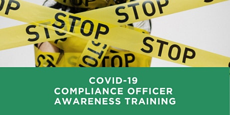 COVID-19 Compliance Officer Awareness Training tickets