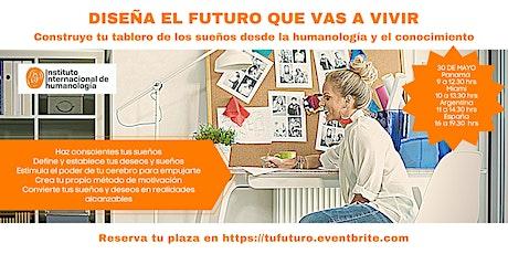 Diseña el futuro que vas a vivir entradas