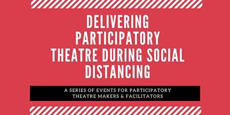 Delivering Participatory Theatre During Social Distancing tickets