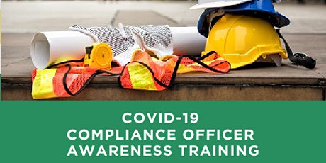 Construction COVID-19 Compliance Officer Awareness Training tickets