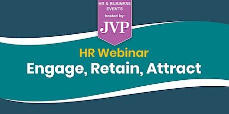 HR Webinar: Engage, Retain, Attract tickets