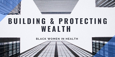 Building and Protecting Wealth tickets