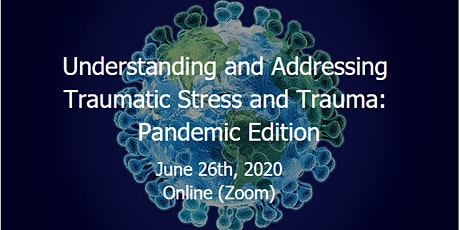 Understanding and Addressing Traumatic Stress and Trauma:  Pandemic Edition tickets
