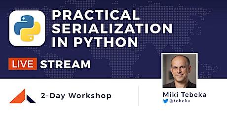 [Livestream] Practical Serialization in Python tickets