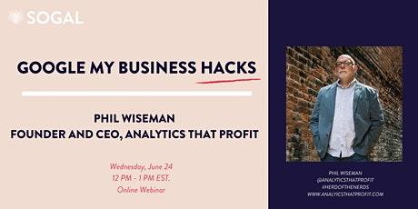 Google My Business Hacks with Phil Wiseman [Indiana] tickets