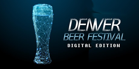 Denver Beer Festival - Virtual Edition tickets