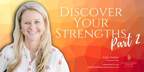 Discover Your Strengths PART 2 Workshop with Kelly Merbler- Virtual tickets